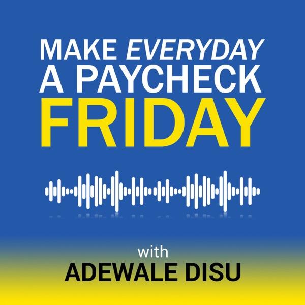 Make Everyday A Paycheck Friday