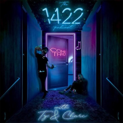 The 1422 Podcast with Ty and Charc:Notorious x Ty and Charc