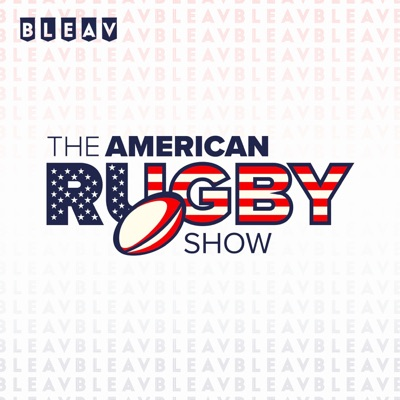 The American Rugby Show:Bleav Podcast Network