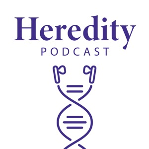 Heredity Podcast