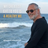 My Greatest Gift To You Is A Healthy Me