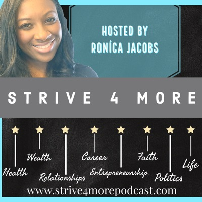 Strive 4 More: Lifestyle Podcast