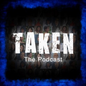 TAKEN The Podcast