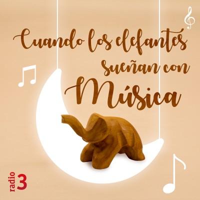 Cuando los elefantes sueñan con la música:Radio 3