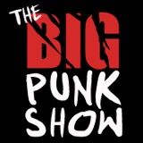 The Big Punk Show - Episode 5: You know exactly what you're doing, ya b**tard