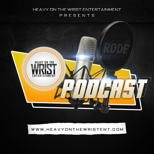 Heavy On The Wrist Podcast Episode 2 Artwork