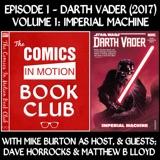 CiM Book Club: Darth Vader 2017 Vol 1: Imperial Machine with Mike Burton, Dave Horrocks & Matthew B Lloyd