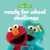 Sesame Street Ready for School Challenge