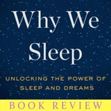 Book Review: Why We Sleep | Ep 70