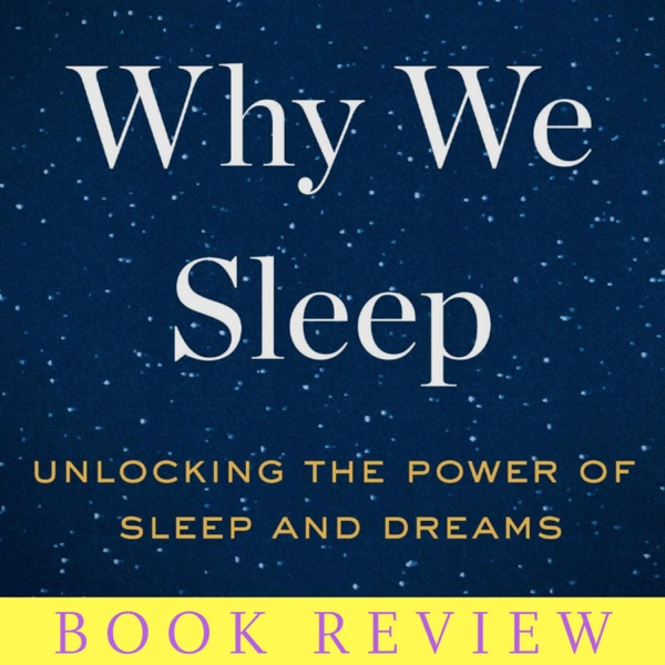 Book Review: Why We Sleep   Ep 70 photo