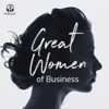 Great Women of Business - Parcast Network