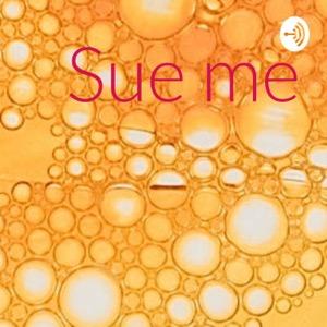 Sue me