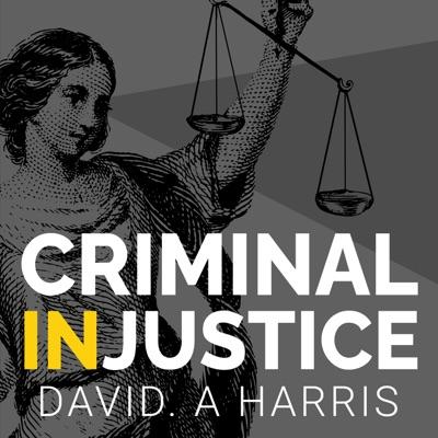 Criminal (In)justice:David Harris