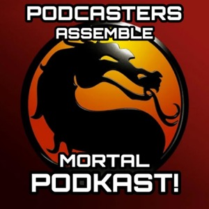 Podcasters Assemble: MORTAL PODKAST! (S5)