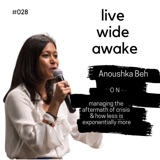 28. Anoushka Beh: on managing the aftermath of crisis & how less is exponentially more