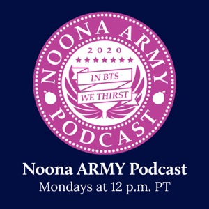 Noona ARMY Podcast