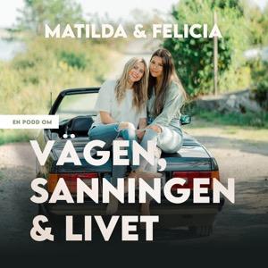 Matilda & Felicia en podd om vägen sanningen o livet