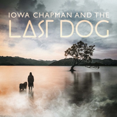 Iowa Chapman and The Last Dog:Gen-Z Media