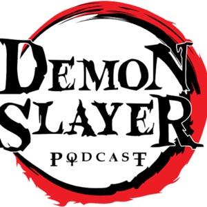 Demon Slayer Podcast