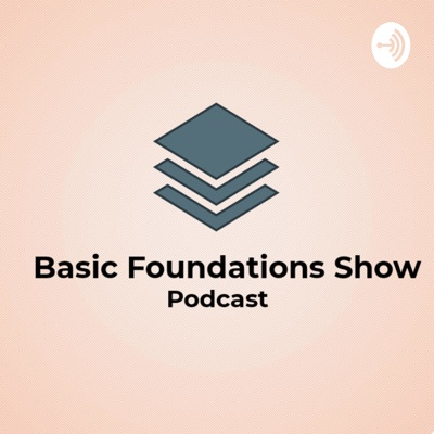Basic Foundations Show