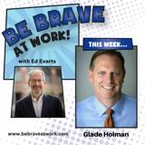 Episode 138: Glade Holman