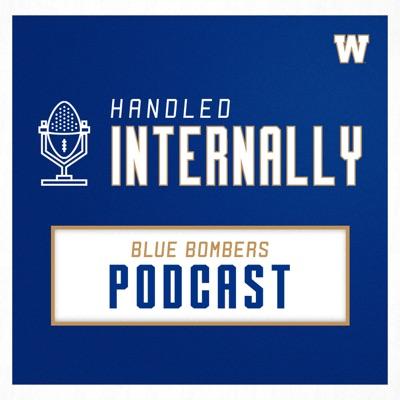 Handled Internally Blue Bombers Podcast