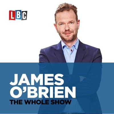 James O'Brien - The Whole Show:LBC