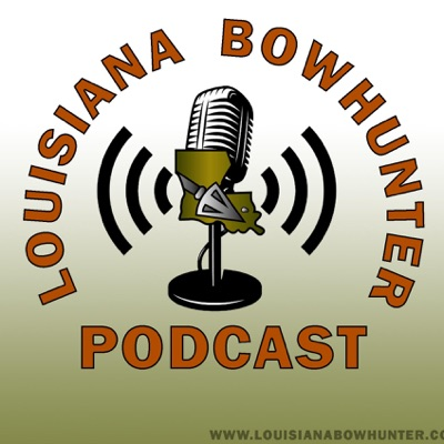 Louisiana Bowhunter Podcast