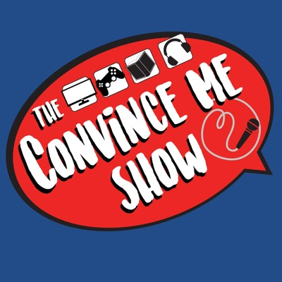The Convince Me Show