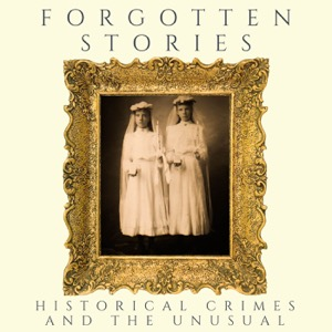 Forgotten Stories: Historical Crimes and the Unusual