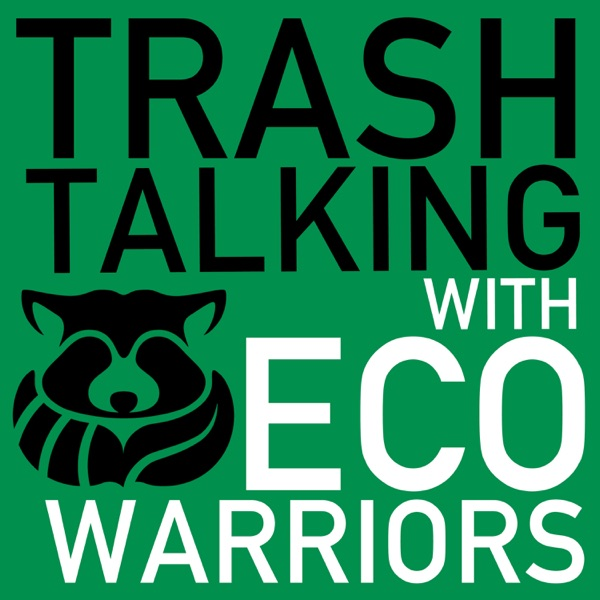 Trash Talking with Eco-Warriors   Sustainability, Green Business, Conservation
