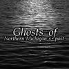Ghosts of Northern Michigan's Past artwork