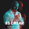 Vibrar es Crear con Ricardo Ponce