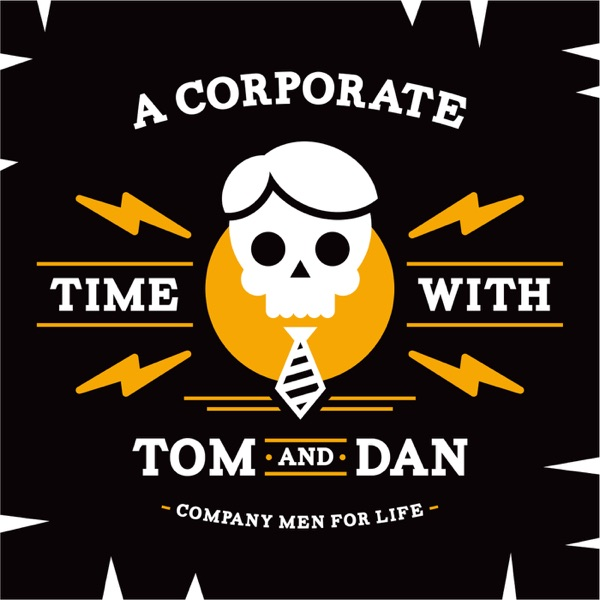 A Corporate Time with Tom and Dan Artwork