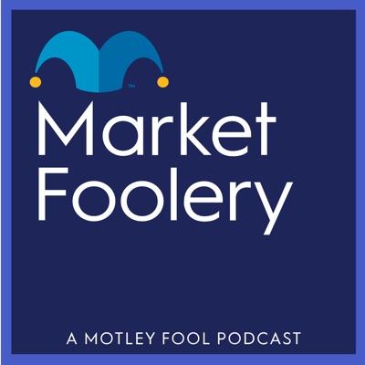 MarketFoolery:The Motley Fool