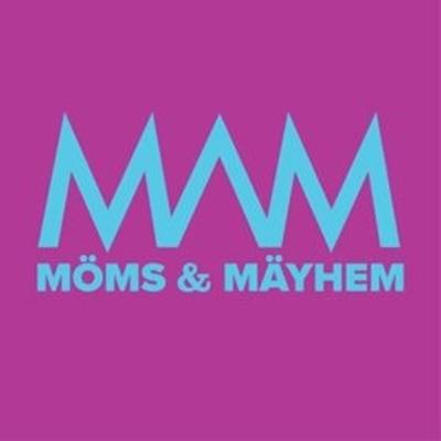 Moms and Mayhem