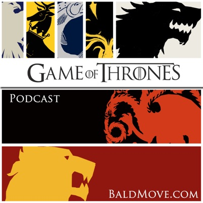 Game of Thrones The Podcast:Bald Move