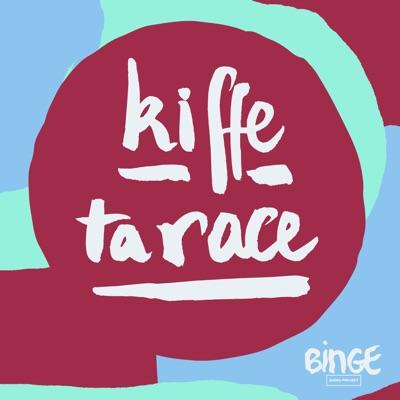 Kiffe ta race:Binge Audio