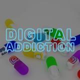Digital Addiction | Ep 73