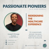Redesigning the Healthcare Experience with Joseph Kitonga