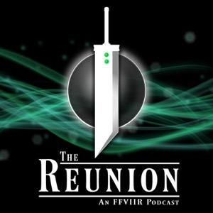 The Reunion: An FFVIIR Podcast