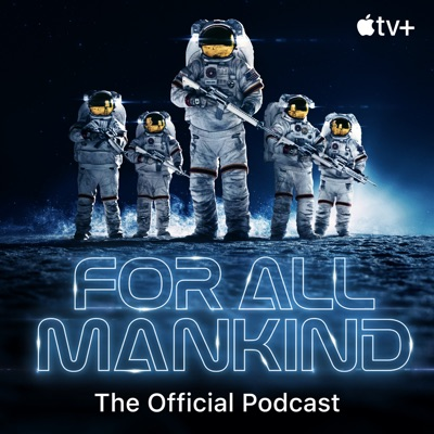 For All Mankind: The Official Podcast:Apple TV+