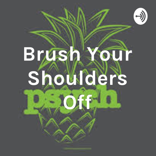 Brush Your Shoulders Off