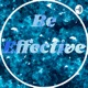 Be effective!