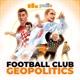 Football Club Geopolitics