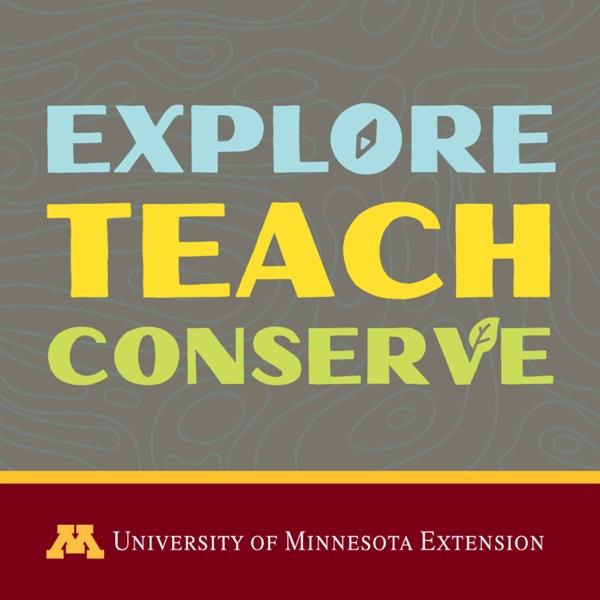 Explore, Teach, Conserve Artwork