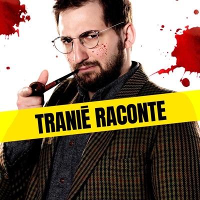 Tranié Raconte:Benjamin Tranié
