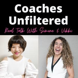 Coaches Unfiltered: Real Talk with Simone & Vikki