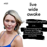 21. Rebecca Campbell: Stop micromanaging the universe, don't bypass the pain of the human experience & embrace a soul led life