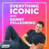 Image of Everything Iconic with Danny Pellegrino podcast
